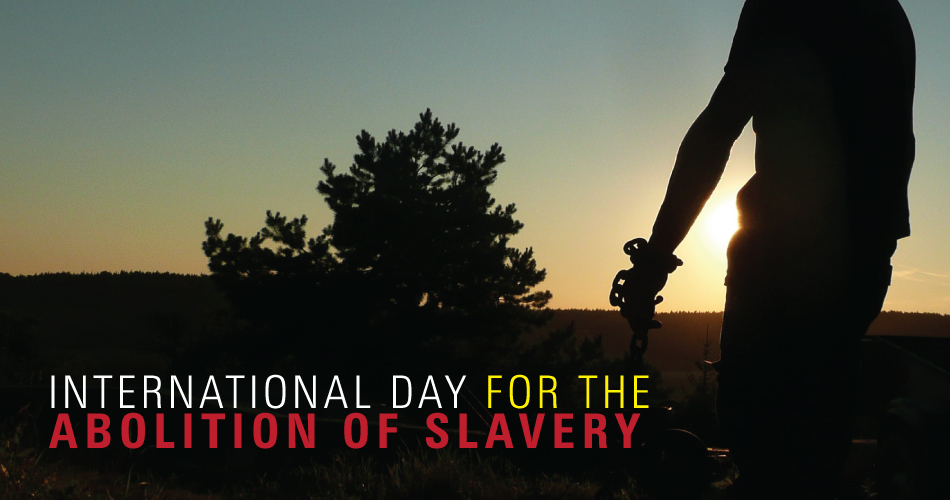 International Day for Abolition of Slavery - December  02