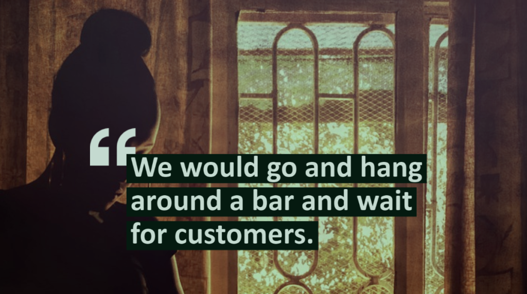 We would go and hang around a bar and wait for customers